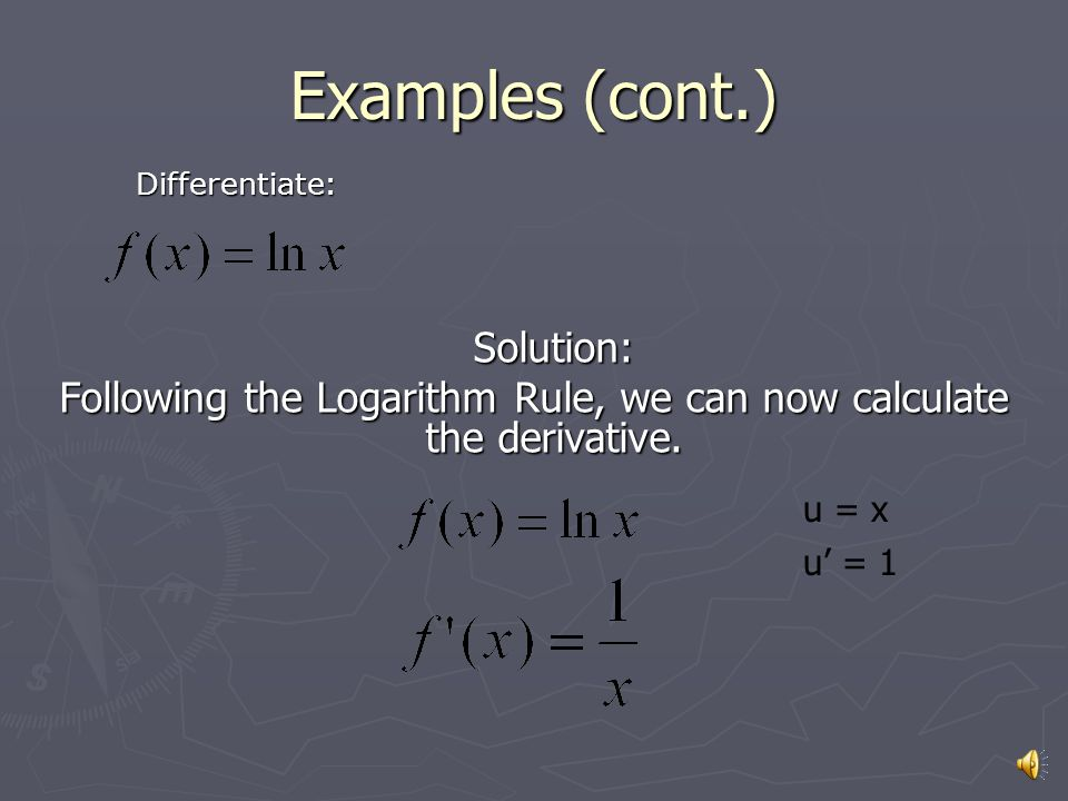 Examples (cont.) Solution: Following the Power Rule, we can now calculate the derivative.