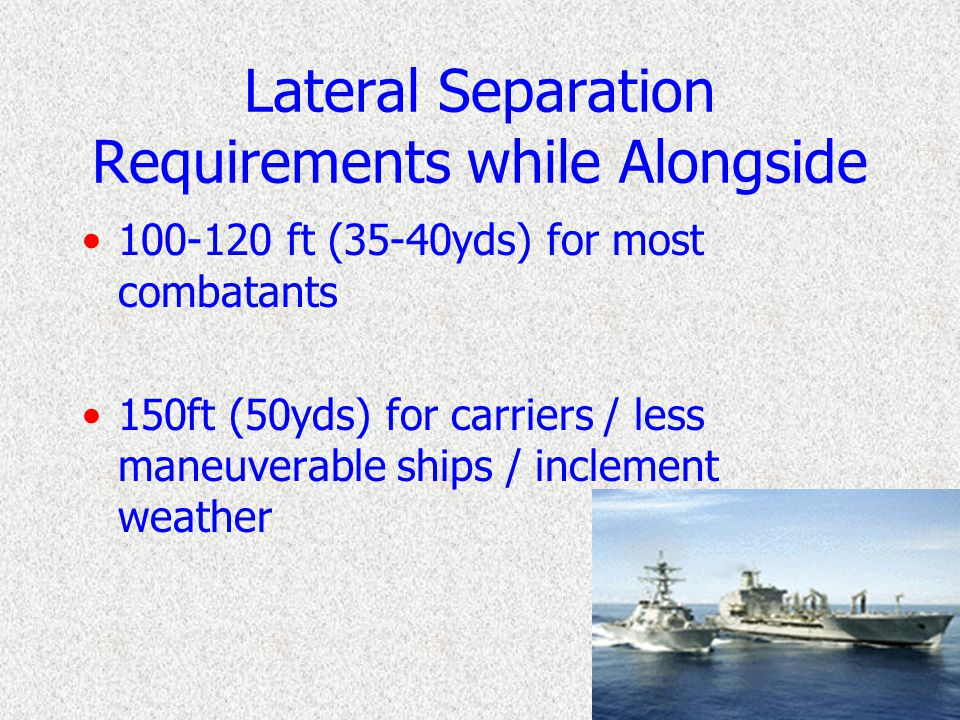 While In Waiting Station Examine the wake of UNREP ship Your wake should be parallel / keep about 50yd separation between wakes Adjust speed to match UNREP ship Determine lateral separation using Radian Rule