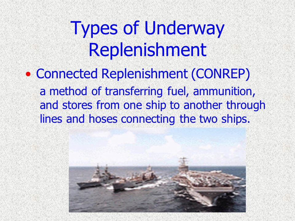Introduction The primary aim of an UNREP is the safe delivery of the maximum amount of cargo and fuel in the minimum amount of time The operation must be conducted without interfering with the mission of the force Using UNREP procedures, a force can remain at sea and on station indefinitely