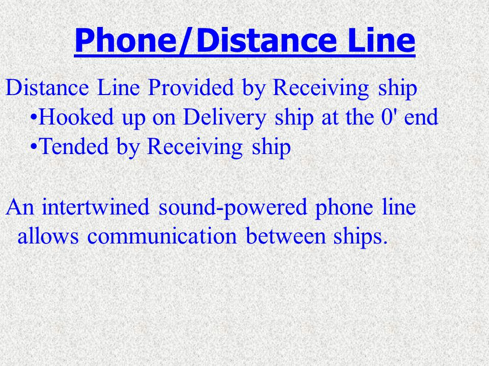 Phone/Distance Line - Assists the conning officer in monitoring the distance between ships.