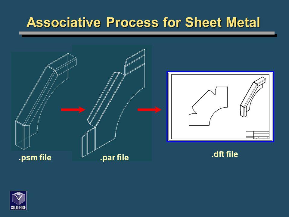 Associative Process for Sheet Metal.psm file.par file.dft file