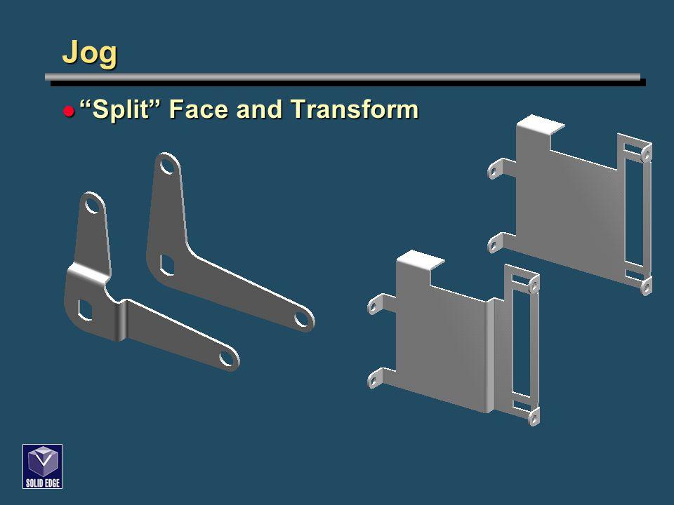 "Jog ""Split"" Face and Transform ""Split"" Face and Transform"
