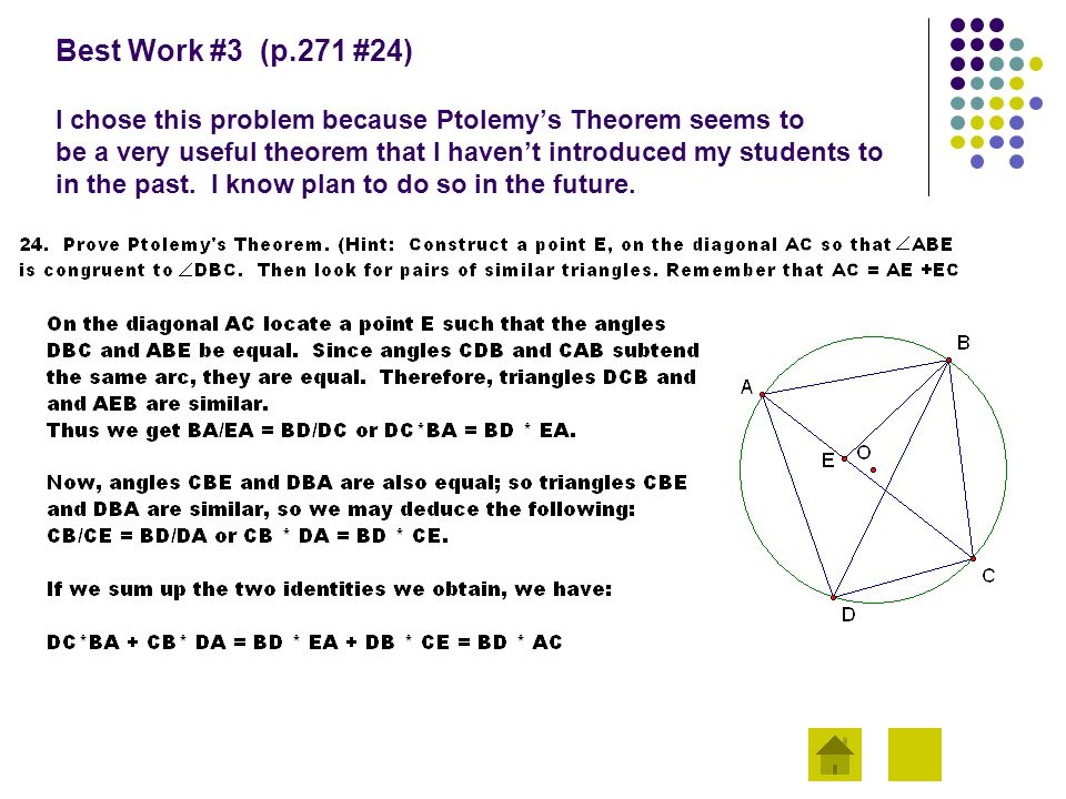 Best Work #3 (p.271 #24) I chose this problem because Ptolemy's Theorem seems to be a very useful theorem that I haven't introduced my students to in