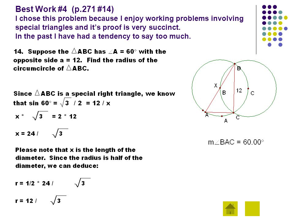 Best Work #4 (p.271 #14) I chose this problem because I enjoy working problems involving special triangles and it's proof is very succinct. In the pas