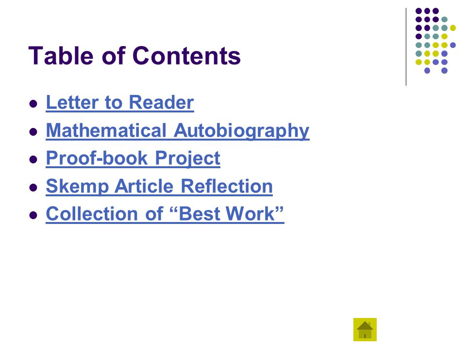 "Table of Contents Letter to Reader Mathematical Autobiography Proof-book Project Skemp Article Reflection Collection of ""Best Work"""
