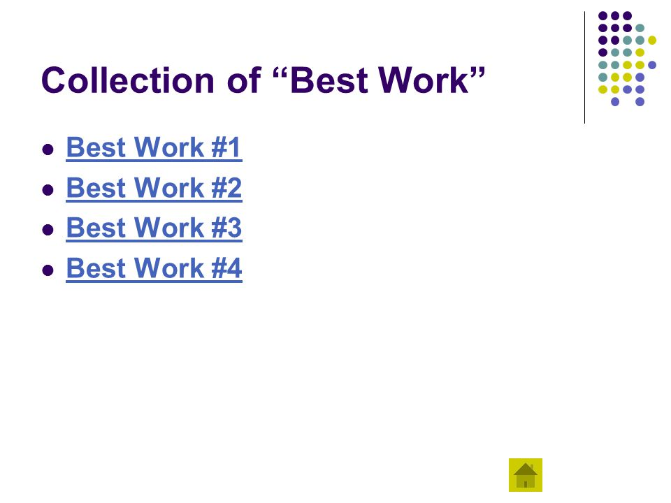 "Collection of ""Best Work"" Best Work #1 Best Work #2 Best Work #3 Best Work #4"