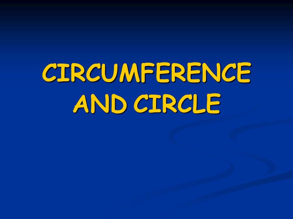 CIRCUMFERENCE AND CIRCLE