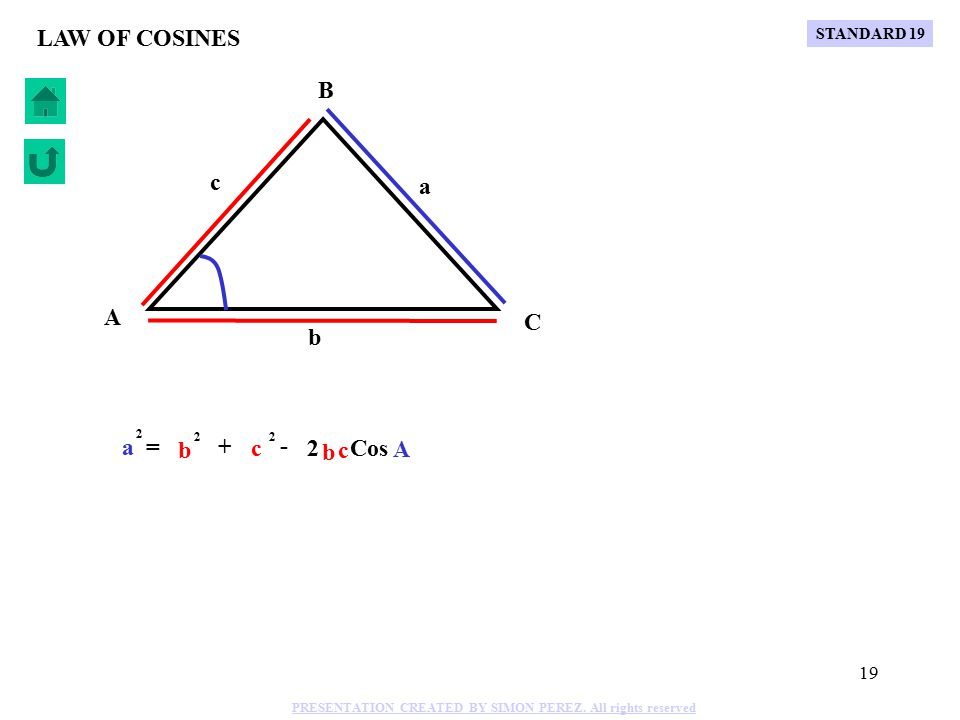 18 LAW OF SINES 1.TWO KNOWN SIDES AND ONE KNOWN OPPOSITE ANGLE TO ONE OF THEM.