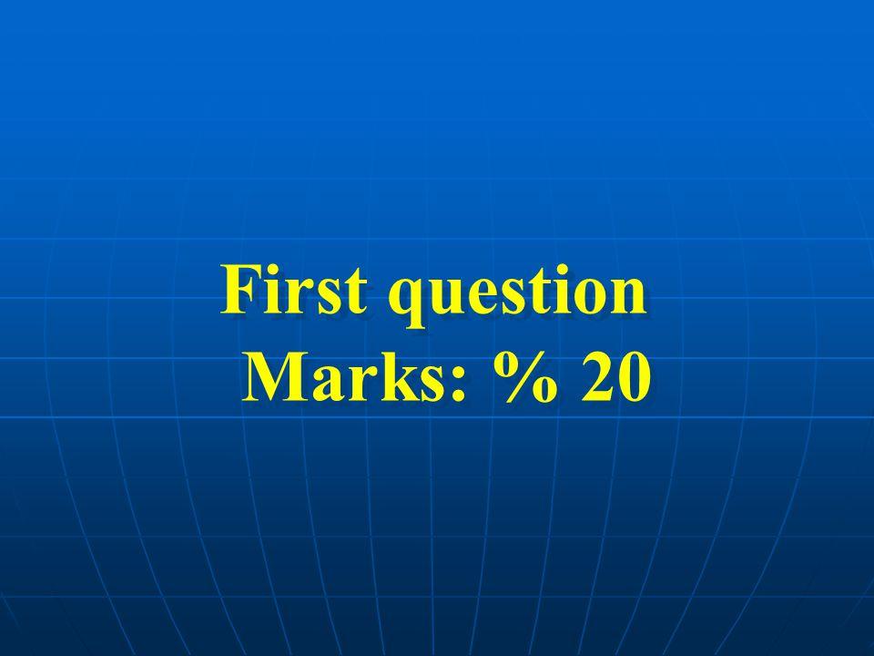 Second question Marks: % 50 Second question Marks: % 50