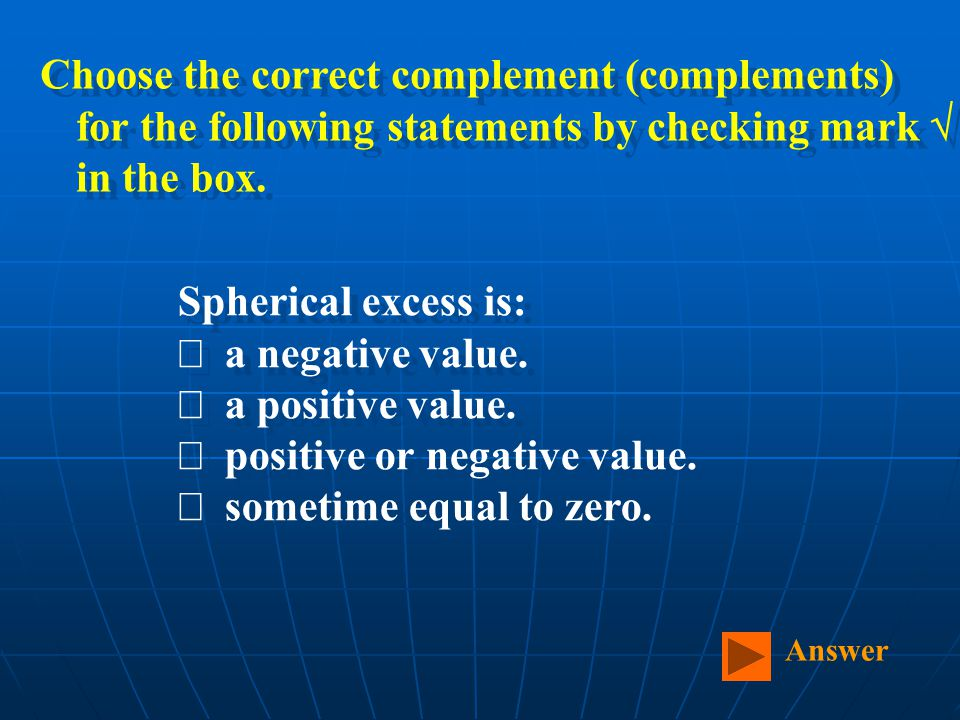 Spherical excess is:  a negative value.  a positive value.