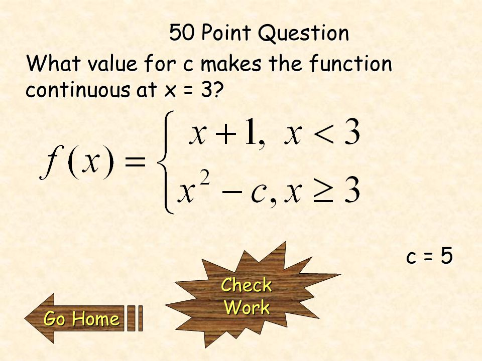 40 Point Question What value must f(D) be to make the graph continuous Check Work Go Home Go Home3