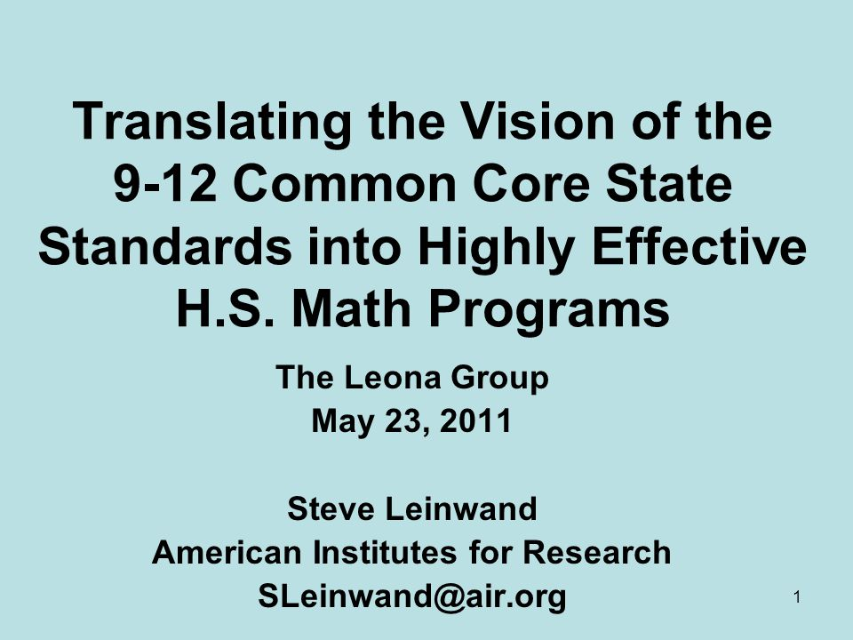1 Translating the Vision of the 9-12 Common Core State Standards into Highly Effective H.S.