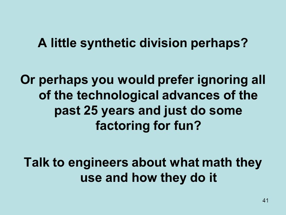 A little synthetic division perhaps.
