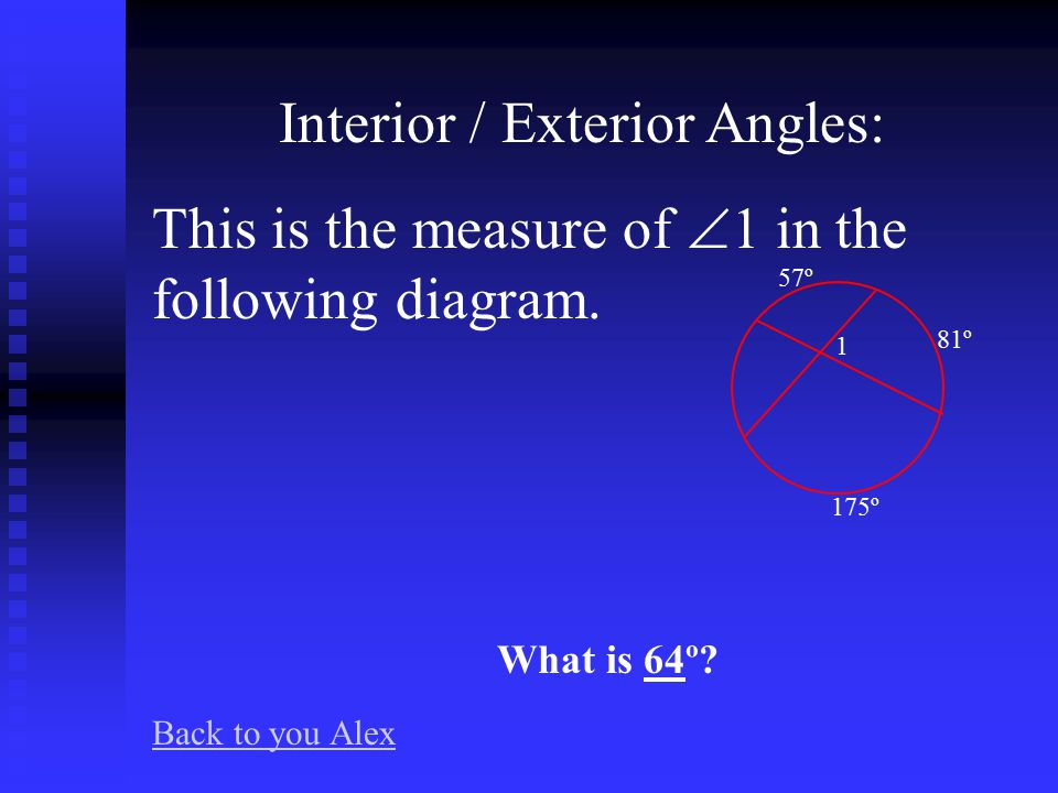 Inscribed Angles: This is the measure of  A in the following diagram.