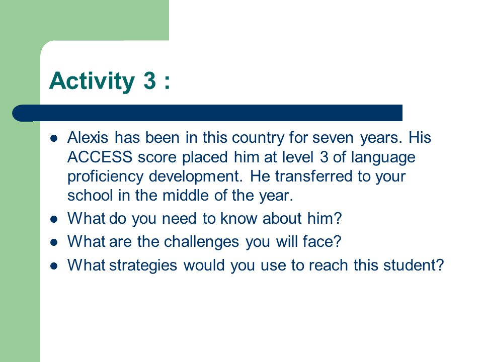 Activity 3 : Alexis has been in this country for seven years.