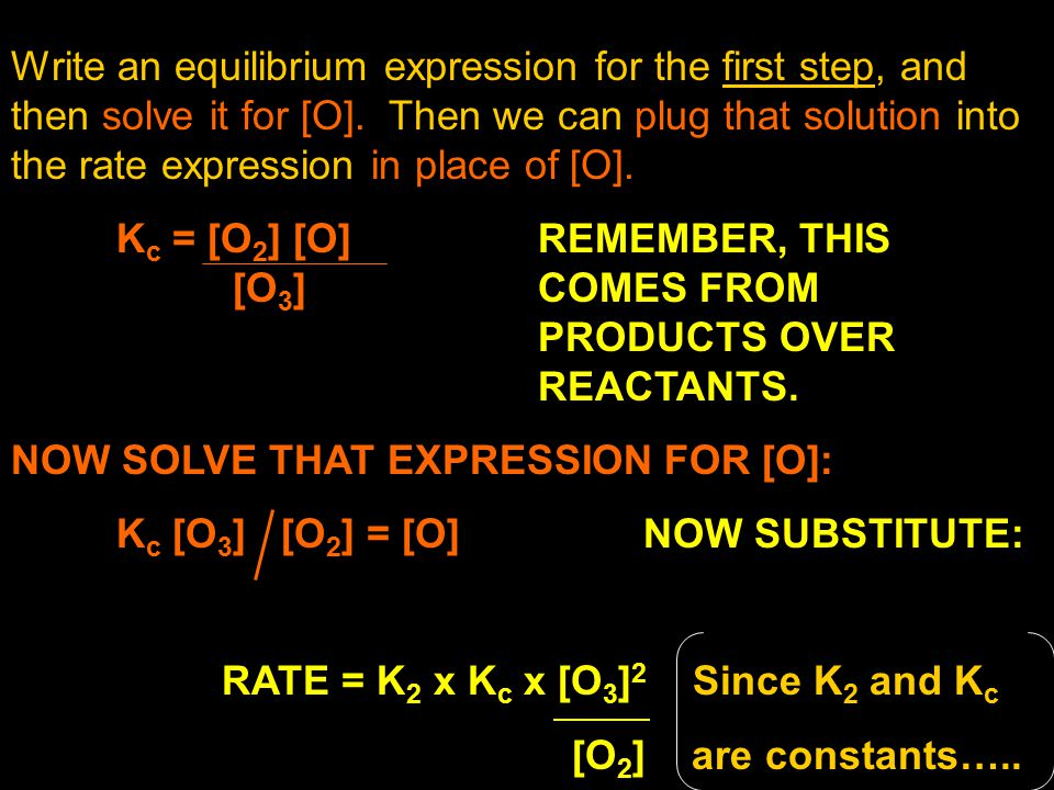 Write an equilibrium expression for the first step, and then solve it for [O]. Then we can plug that solution into the rate expression in place of [O]
