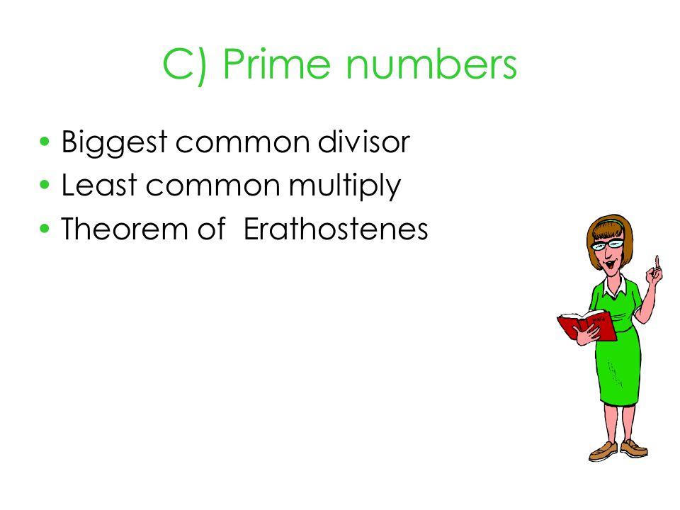 C) Prime numbers Biggest common divisor Least common multiply Theorem of Erathostenes