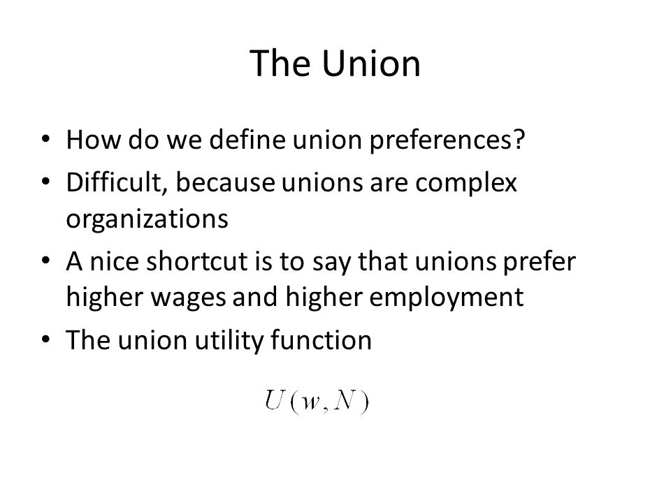 The Union How do we define union preferences.
