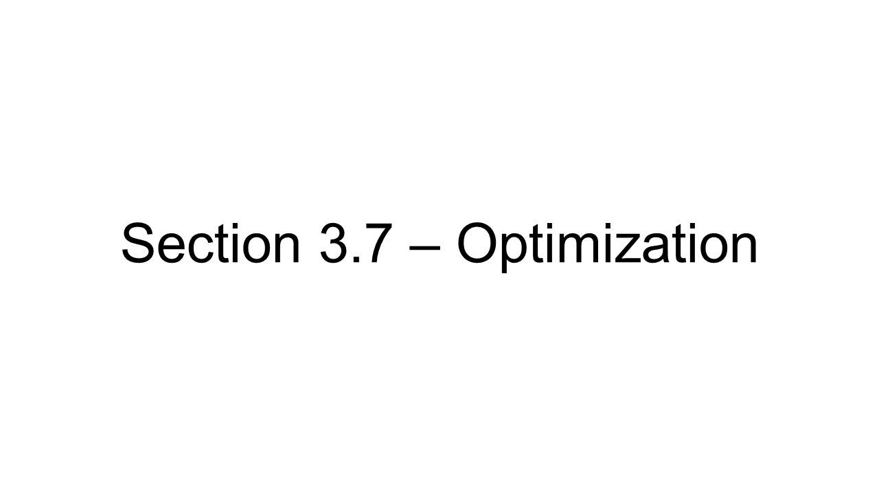 Section 3.7 – Optimization