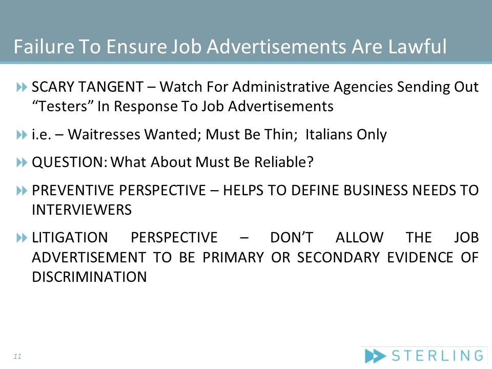 "Failure To Ensure Job Advertisements Are Lawful  SCARY TANGENT – Watch For Administrative Agencies Sending Out ""Testers"" In Response To Job Advertise"