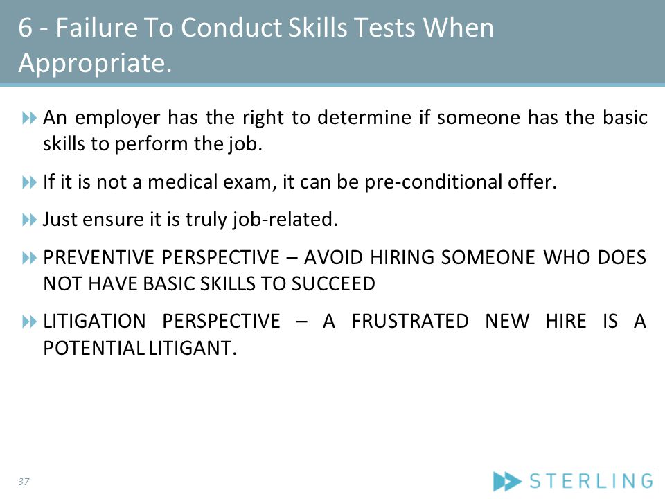 6 - Failure To Conduct Skills Tests When Appropriate.