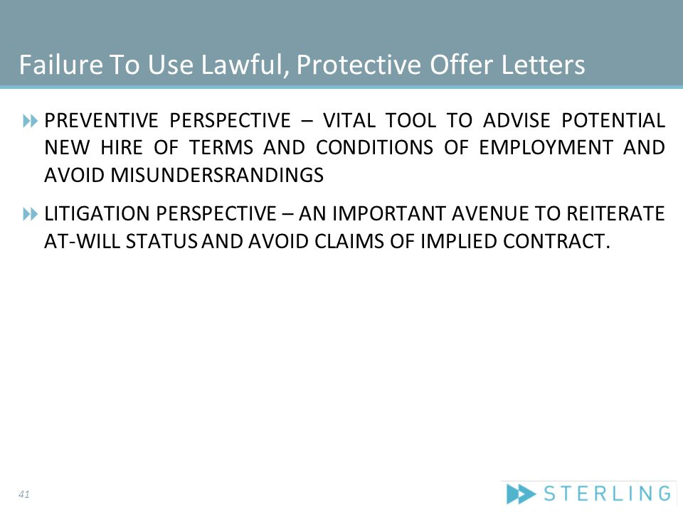 Failure To Use Lawful, Protective Offer Letters  PREVENTIVE PERSPECTIVE – VITAL TOOL TO ADVISE POTENTIAL NEW HIRE OF TERMS AND CONDITIONS OF EMPLOYME