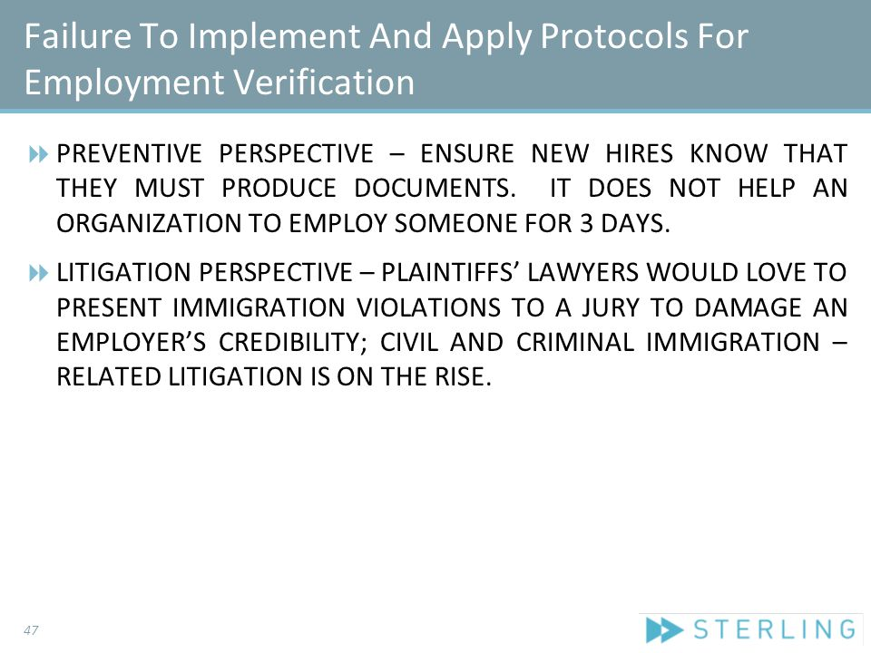 Failure To Implement And Apply Protocols For Employment Verification  PREVENTIVE PERSPECTIVE – ENSURE NEW HIRES KNOW THAT THEY MUST PRODUCE DOCUMENTS.