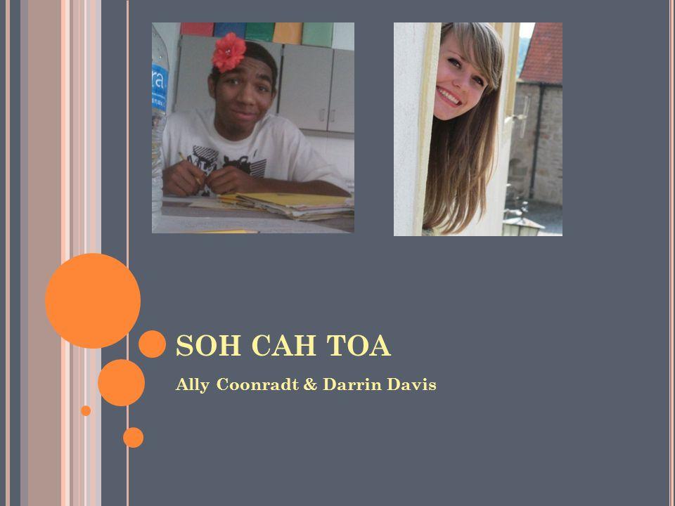 SOH CAH TOA Ally Coonradt & Darrin Davis