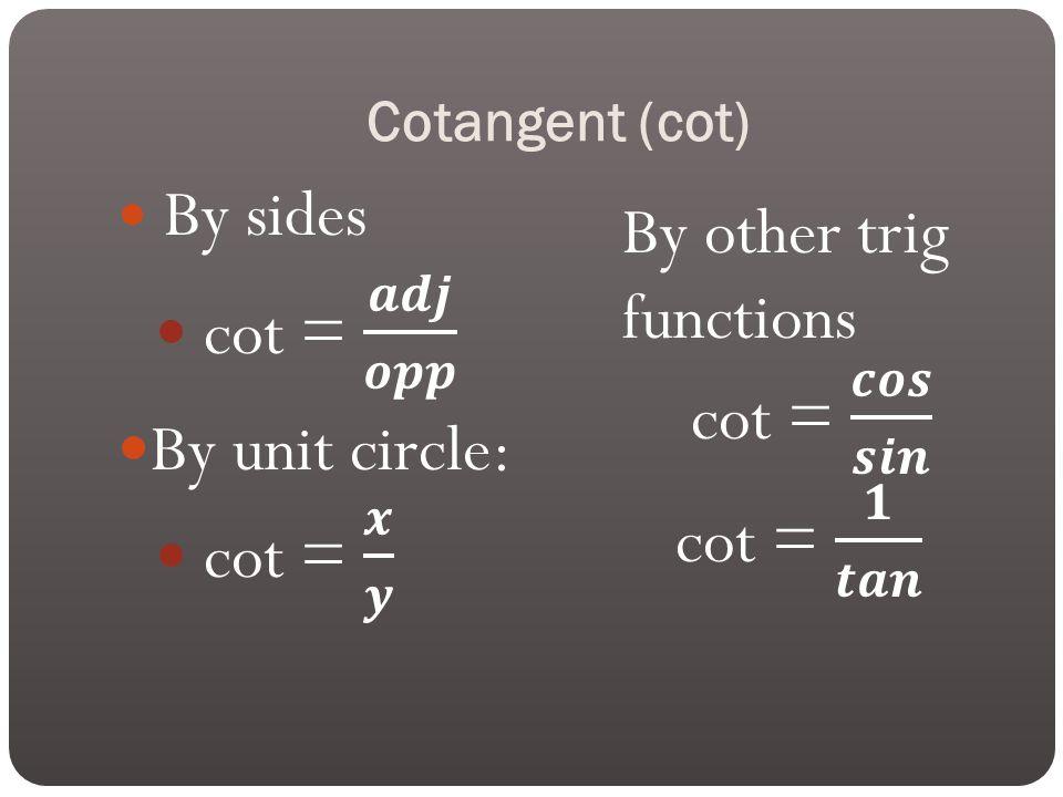 Cotangent (cot)