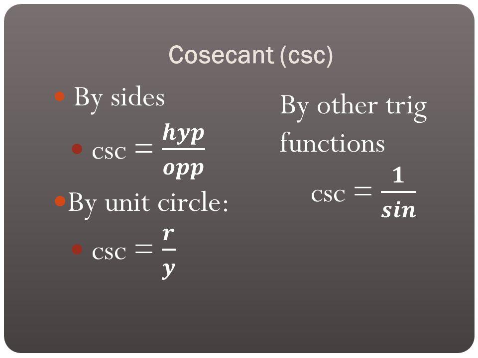 Cosecant (csc)