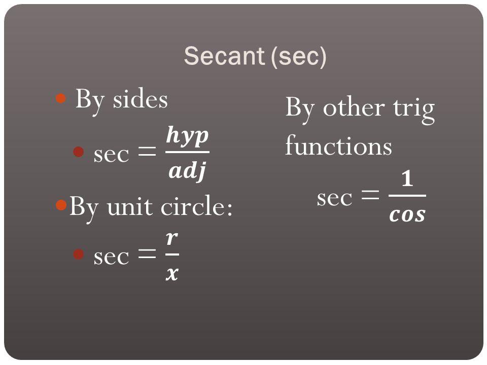 Secant (sec)