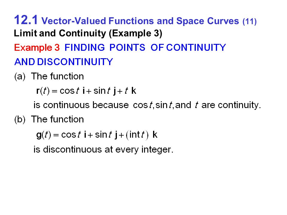 12.1 Vector-Valued Functions and Space Curves (11) Limit and Continuity (Example 3)