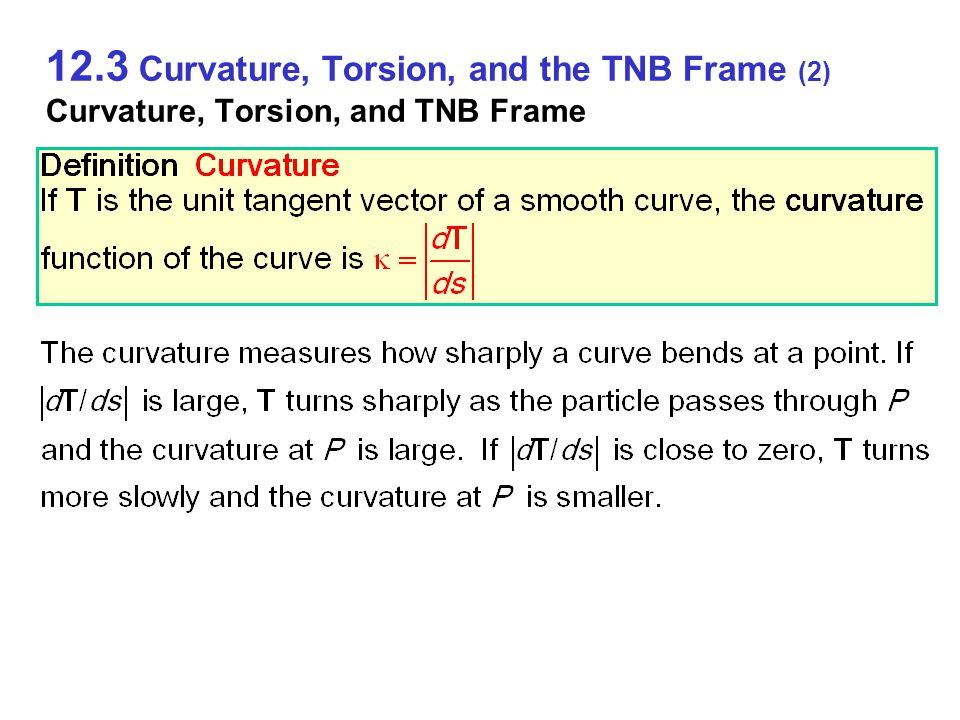 12.3 Curvature, Torsion, and the TNB Frame (2) Curvature, Torsion, and TNB Frame