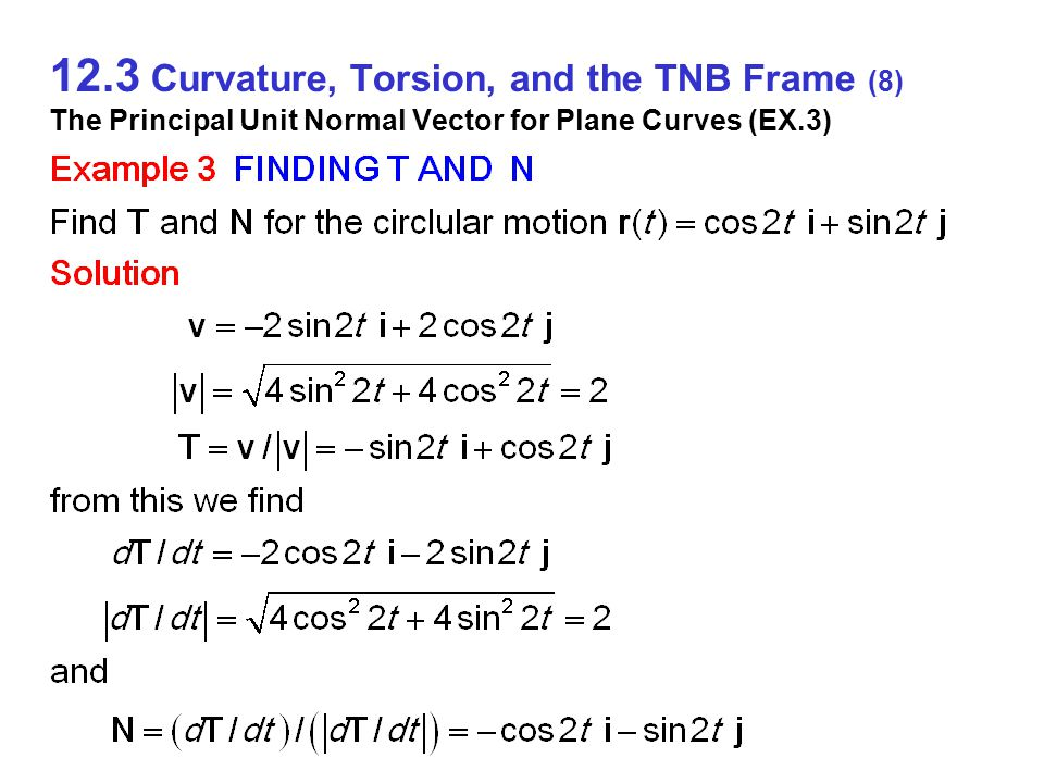 12.3 Curvature, Torsion, and the TNB Frame (8) The Principal Unit Normal Vector for Plane Curves (EX.3)