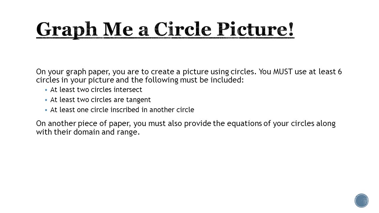 On your graph paper, you are to create a picture using circles.