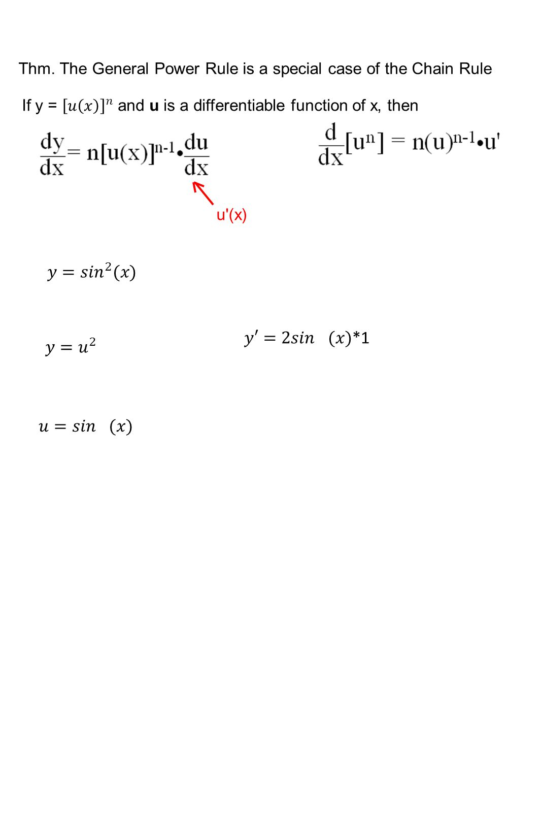 Thm. The General Power Rule is a special case of the Chain Rule u (x)