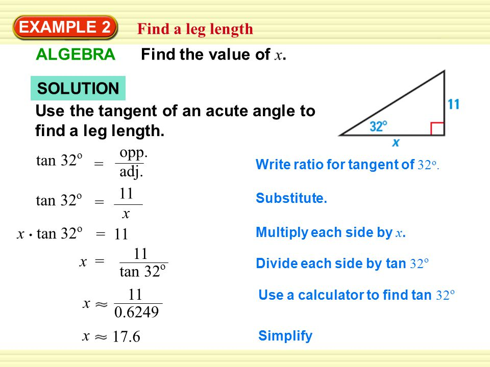 EXAMPLE 2 Find a leg length ALGEBRA Find the value of x.