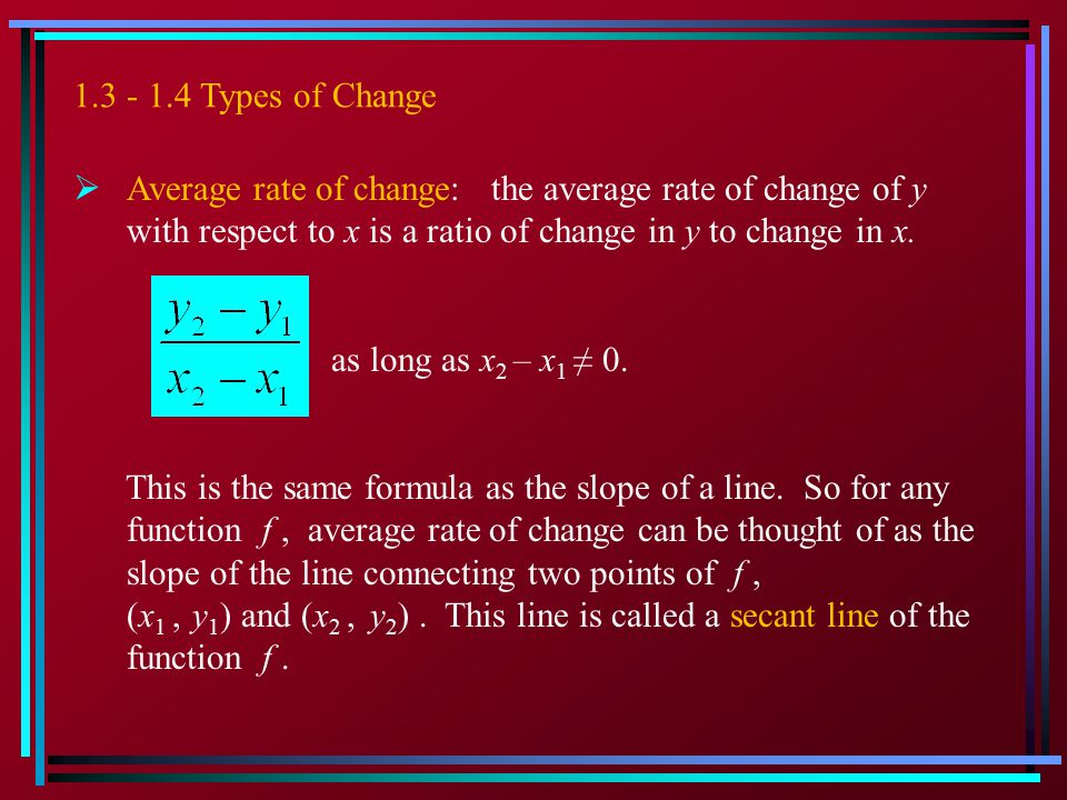Note: In application problems, the units of an average rate of change are a ratio of output to input.