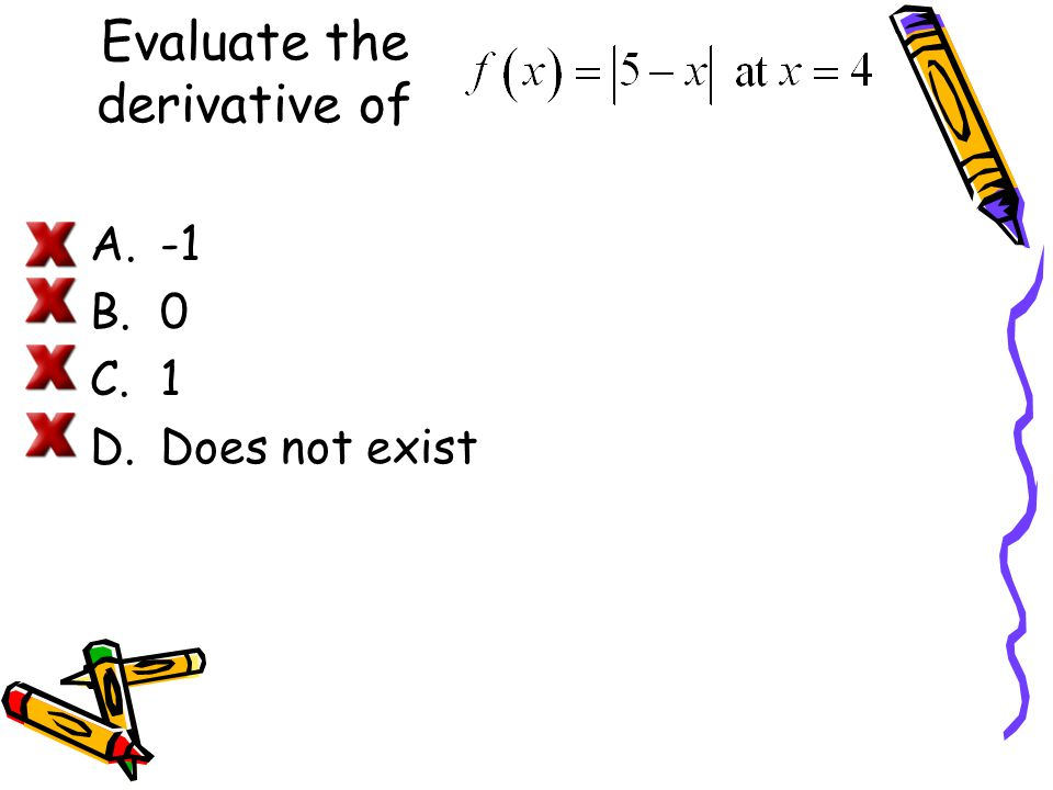 Evaluate the derivative of A.-1 B.0 C.1 D.Does not exist