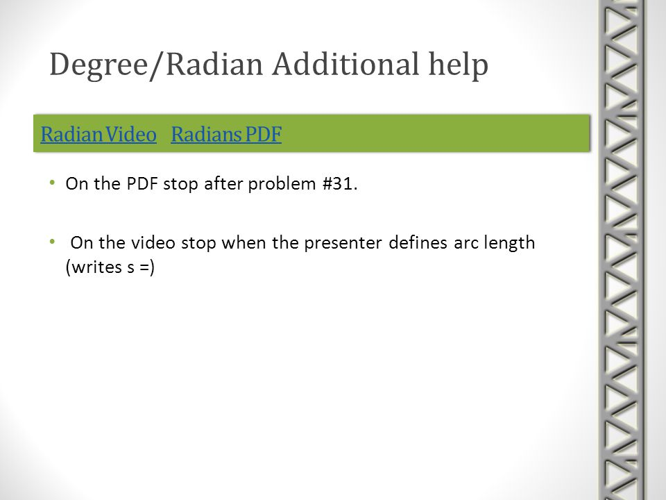 Radian VideoRadian Video Radians PDFRadians PDFRadian VideoRadian Video Radians PDFRadians PDF On the PDF stop after problem #31.
