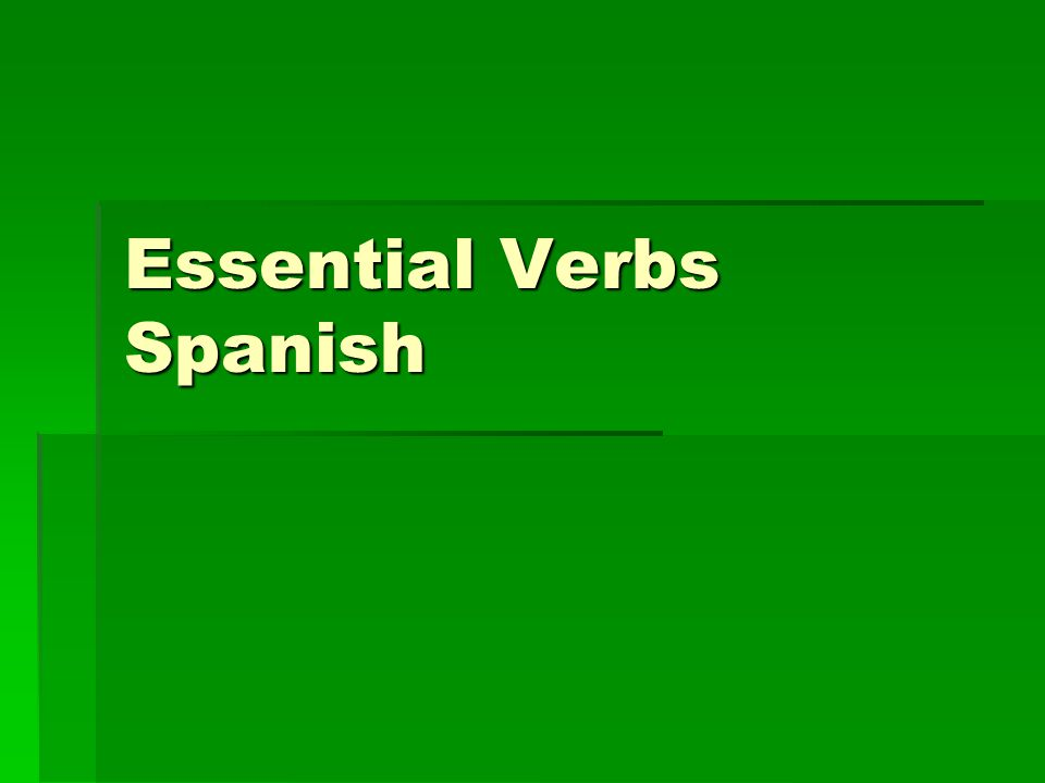 Essential Verbs Spanish