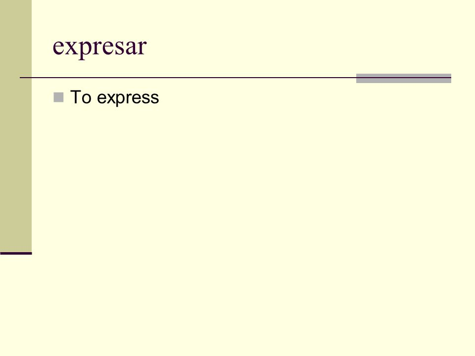 expresar To express