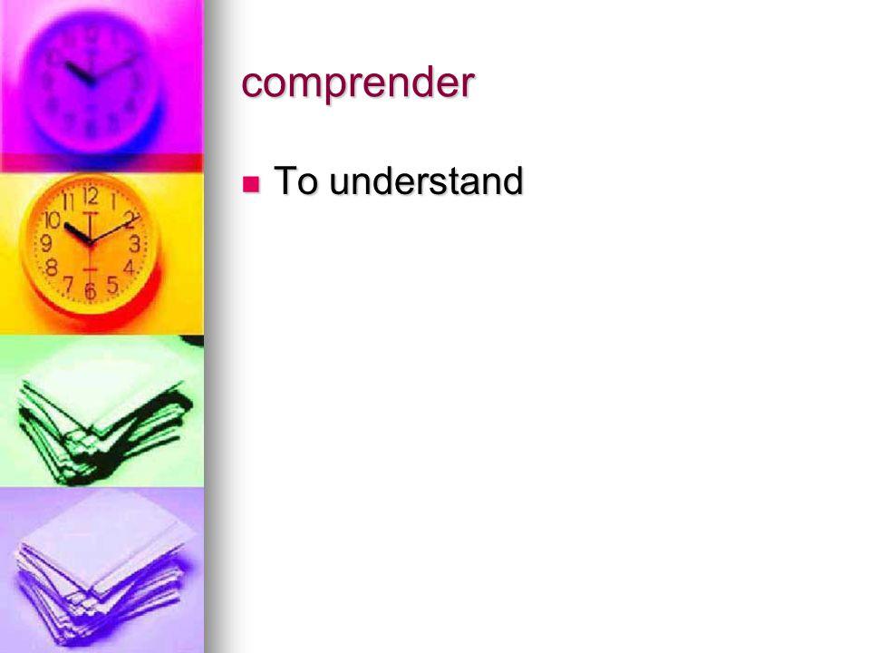 comprender To understand To understand