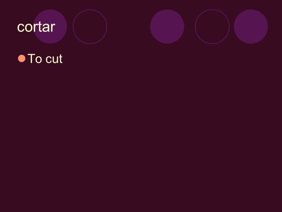 cortar To cut
