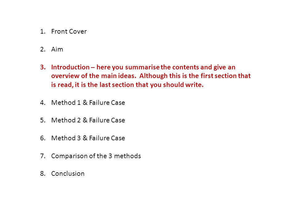 1.Front Cover 2.Aim 3.Introduction 4.Method 1 & Failure Case 5.Method 2 & Failure Case 6.Method 3 & Failure Case 7a Compare the 3 methods in terms of how efficiently the calculations work on the same root with the same accuracy 7b Compare the 3 methods in terms of speed of convergence and ease of use of the hardware and software.