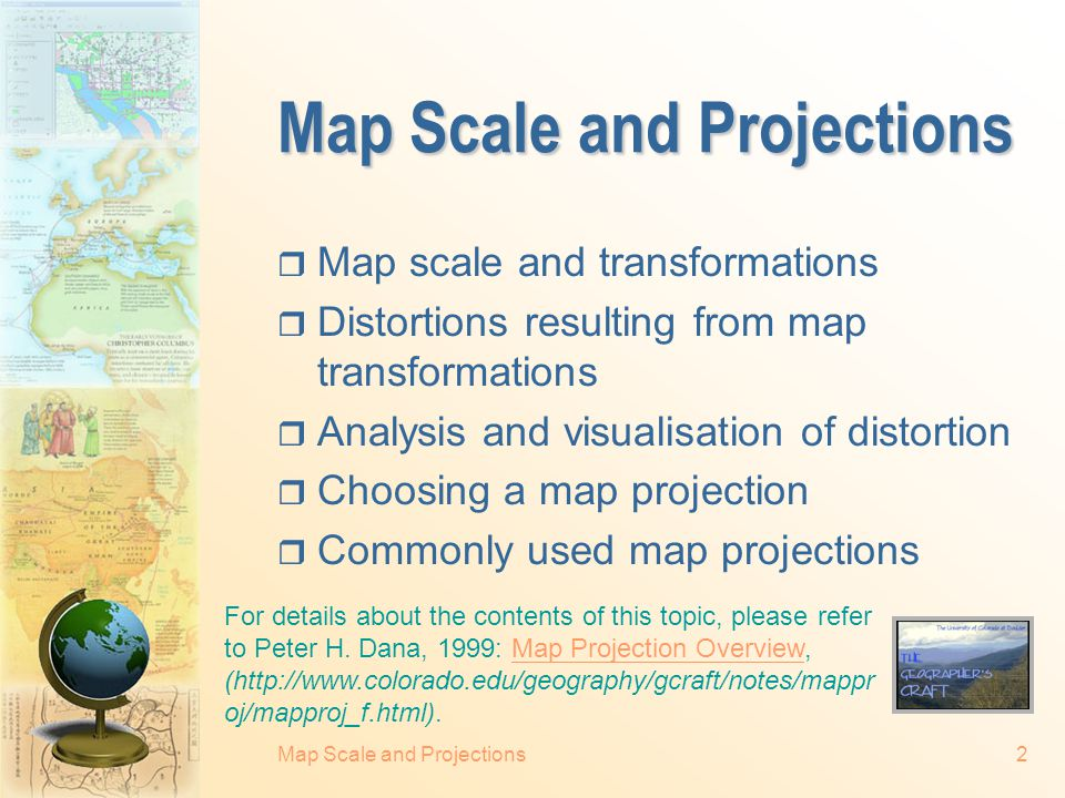 Map Scale and Projections32 Azimuthal projections  The stereographic: conformal.