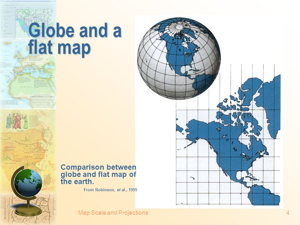 Map Scale and Projections24 Commonly used map projections  Conformal projections Mercator Transverse Mercator Lambert's conformal conic (with two standard parallels)  Equal-area projections Alber's equal-area Lambert's equal-area
