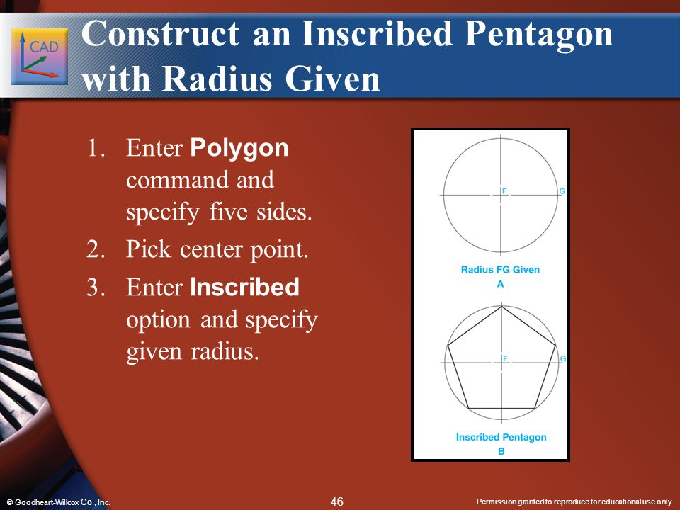 Permission granted to reproduce for educational use only. 46 © Goodheart-Willcox Co., Inc. Construct an Inscribed Pentagon with Radius Given 1.Enter P