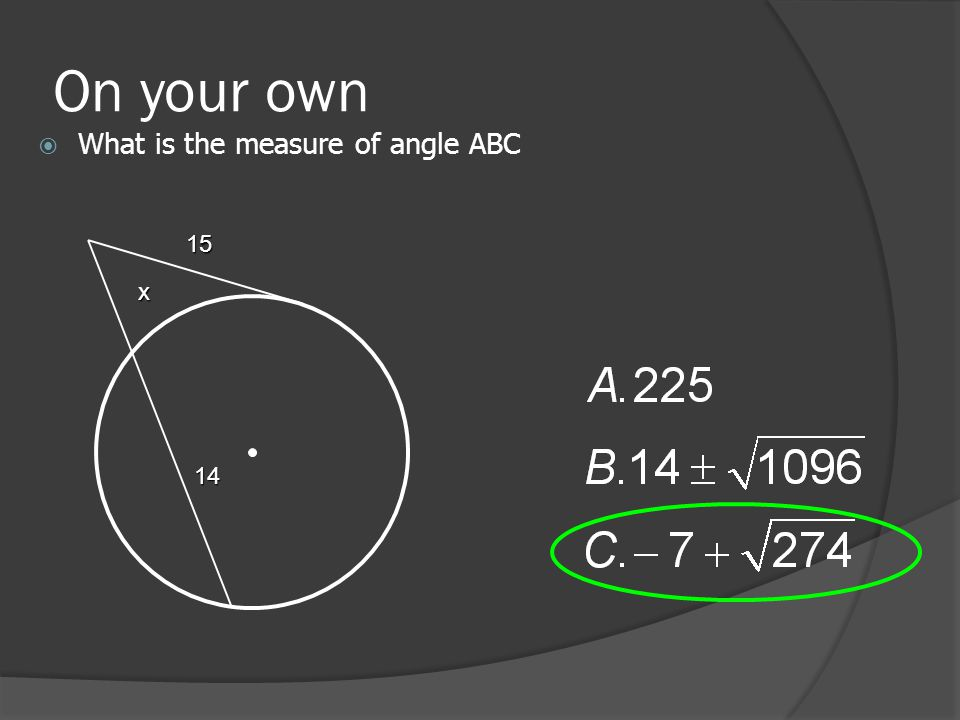 On your own  What is the measure of angle ABC 15 14 x