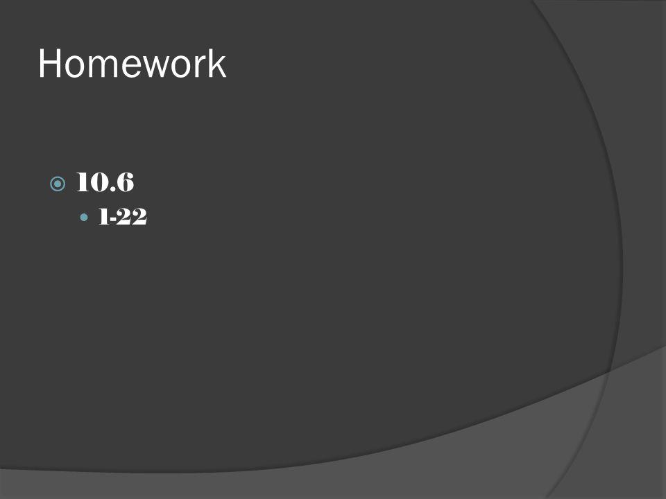 Homework  10.6 1-22